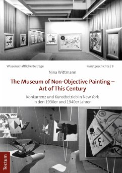 The Museum of Non-Objective Painting - Art of This Century (eBook, PDF) - Wittmann, Nina