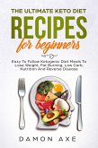 The Ultimate keto Diet Recipes For Beginners Delicious Ketogenic Diet Meals To Lose Weight, Fat Burning, Low Carb, Nutrition And Reverse Disease (eBook, ePUB)