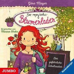Der gefährliche Schulzauber / Der magische Blumenladen Bd.9 (MP3-Download) - Mayer, Gina
