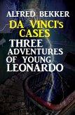 Da Vinci's Cases: Three Adventures of Young Leonardo (eBook, ePUB)