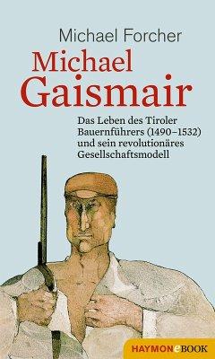 Michael Gaismair (eBook, ePUB) - Forcher, Michael