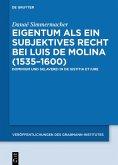 Eigentum als ein subjektives Recht bei Luis de Molina (1535-1600) (eBook, ePUB)