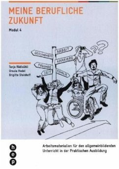 Meine berufliche Zukunft - Rüdisühli, Tanja; Hodel Geiger, Ursula; Steinhoff, Brigitte