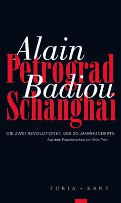 Petrograd, Schanghai - Badiou, Alain