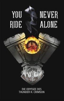 You never ride Alone - Thunder, H. Crimson