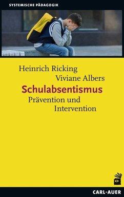 Schulabsentismus - Ricking, Heinrich; Albers, Viviane
