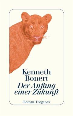 Der Anfang einer Zukunft (eBook, ePUB) - Bonert, Kenneth