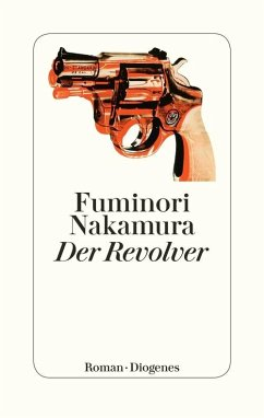 Der Revolver (eBook, ePUB) - Nakamura, Fuminori