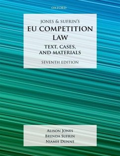 Jones & Sufrin's EU Competition Law - Jones, Alison (Professor of Law, Professor of Law, King's College, L; Sufrin, Brenda (Emeritus Professor of Law, Emeritus Professor of Law; Dunne, Niamh (Associate Professor of Law, Associate Professor of Law