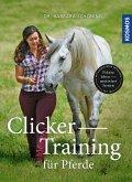 Clicker -Training für Pferde (eBook, PDF)