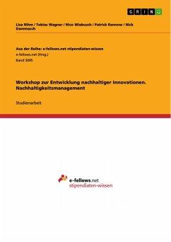 Workshop zur Entwicklung nachhaltiger Innovationen. Nachhaltigkeitsmanagement (eBook, PDF)
