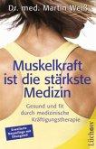 Muskelkraft ist die stärkste Medizin (Mängelexemplar)