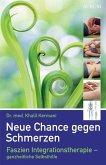 Neue Chance gegen Schmerzen (Mängelexemplar)