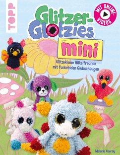 Glitzer-Glotzies mini (eBook, PDF) - Czerny, Melanie