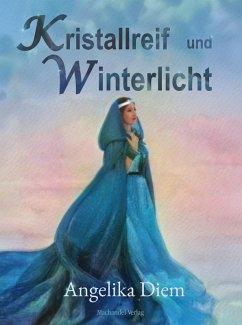 Kristallreif und Winterlicht (eBook, ePUB) - Diem, Angelika