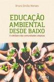 Educação Ambiental Desde Baixo: O Cotidiano das Comunidades Utópicas (eBook, ePUB)