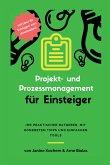 Projekt- und Prozessmanagement für Einsteiger (eBook, ePUB)