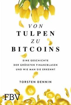 Von Tulpen zu Bitcoins - Dennin, Torsten