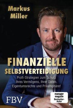 Finanzielle Selbstverteidigung - Miller, Markus