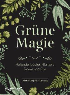 Grüne Magie - Murphy-Hiscock, Arin
