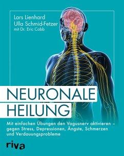 Neuronale Heilung - Lienhard, Lars; Schmid-Fetzer, Ulla; Cobb, Eric