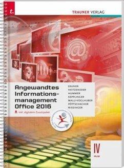 Angewandtes Informationmanagement IV HLW Office 2016 inkl. digitalem Zusatzpaket - Zauner, Doris; Heitzeneder, Andrea; Hummer, Elisabeth; Kepplinger, Elke; Malli-Voglhuber, Claudia; Pöttschacher, Eva