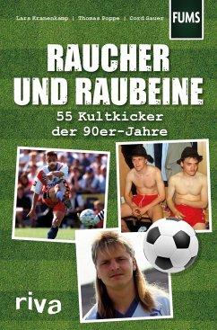 Raucher und Raubeine - Kranenkamp, Lars; Sauer, Cord; Poppe, Thomas