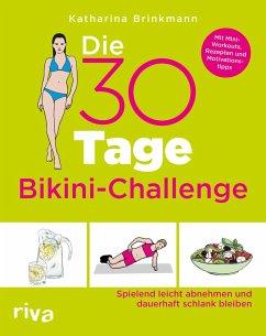 Die 30-Tage-Bikini-Challenge - Brinkmann, Katharina