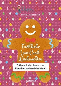 Happy Carb: Fröhliche Low-Carb-Weihnachten - Meiselbach, Bettina