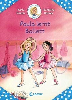 Meine Freundin Paula - Paula lernt Ballett - Reider, Katja