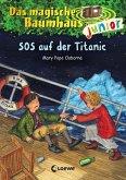 SOS auf der Titanic / Das magische Baumhaus junior Bd.20