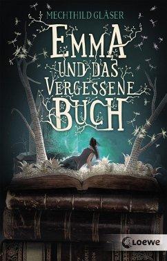 Emma und das vergessene Buch - Gläser, Mechthild