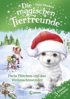 Die magischen Tierfreunde - Paula Pfötchen und das Weihnachtswunder - Meadows, Daisy