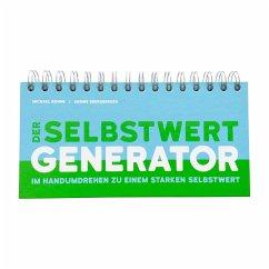 Der Selbstwert-Generator - Bohne, Michael; Ebersberger, Sabine