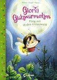 Flieg mit in den Glitzerwald / Gloria Glühwürmchen Bd.4