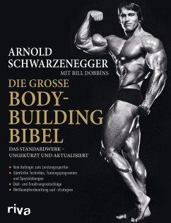 Die große Bodybuilding-Bibel - Schwarzenegger, Arnold; Dobbins, Bill