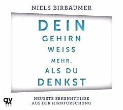 Dein Gehirn weiß mehr, als du denkst, 1 Audio-CD - Birbaumer, Niels