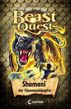 Shamani, der Flammenkämpfer / Beast Quest Bd.56 - Blade, Adam