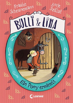 Ein Pony ermittelt / Bulli & Lina Bd.4