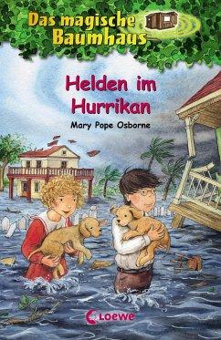 Helden im Hurrikan / Das magische Baumhaus Bd.55 - Osborne, Mary Pope