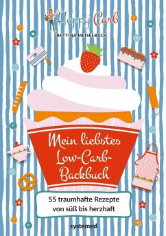 Happy Carb: Mein liebstes Low-Carb-Backbuch - Meiselbach, Bettina