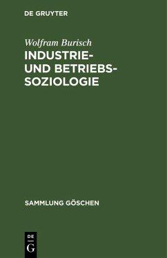 Industrie- und Betriebssoziologie (eBook, PDF) - Burisch, Wolfram