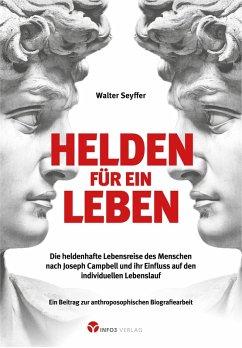 Helden für ein Leben (eBook, ePUB) - Seyffer, Walter
