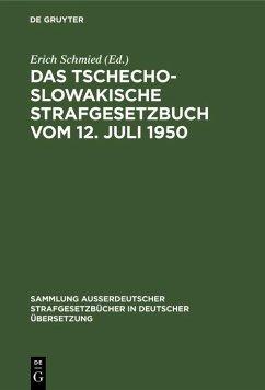 Das tschechoslowakische Strafgesetzbuch vom 12. Juli 1950 (eBook, PDF)