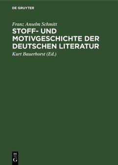 Stoff- und Motivgeschichte der deutschen Literatur (eBook, PDF) - Schmitt, Franz Anselm