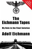 The Eichmann Tapes (eBook, ePUB)