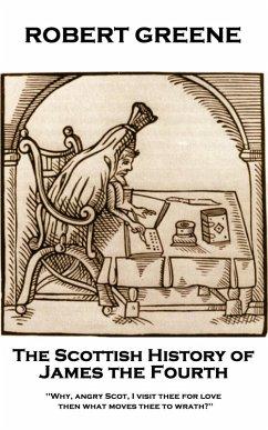 The Scottish History of James the Fourth (eBook, ePUB) - Greene, Robert