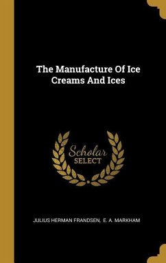 The Manufacture Of Ice Creams And Ices