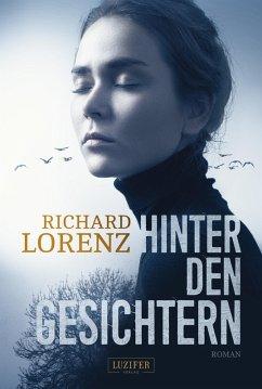 HINTER DEN GESICHTERN (eBook, ePUB) - Lorenz, Richard