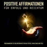 Positive Affirmationen für Erfolg und Reichtum (MP3-Download)